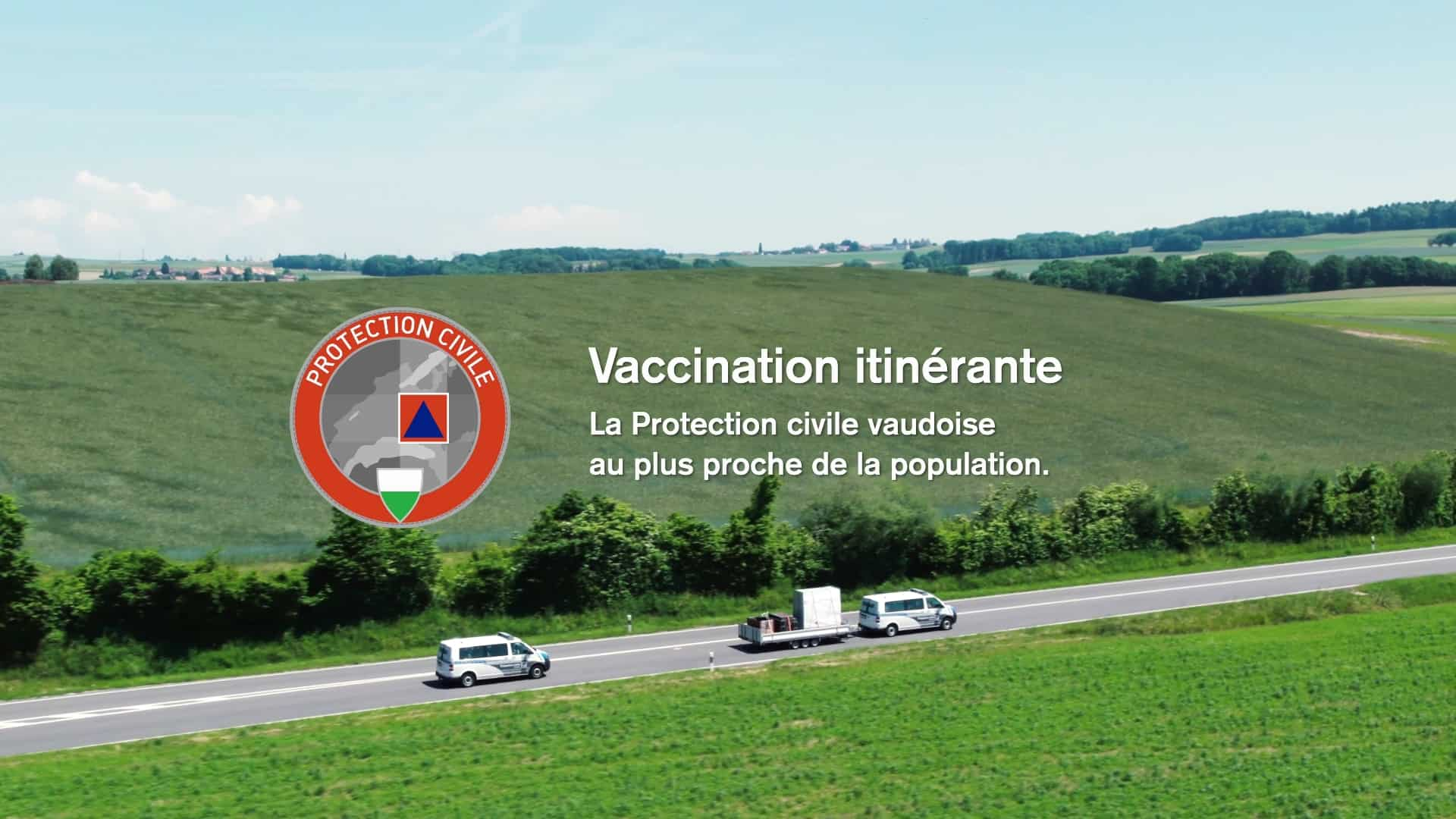 Vaccination itinérante : La Protection civile vaudoise au plus proche de la population